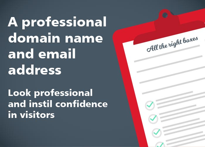 A professional domain name and email address. Look professional and instil confidence in visitors